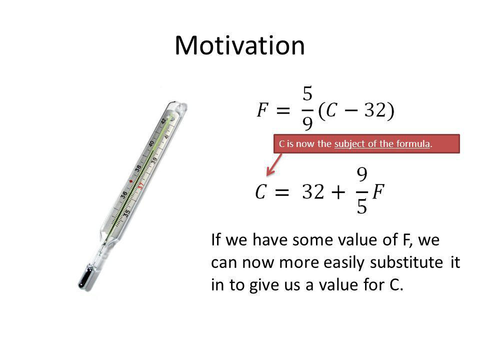 Motivation C is now the subject of the formula.