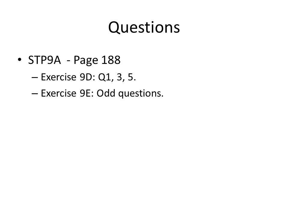 Questions STP9A - Page 188 Exercise 9D: Q1, 3, 5.
