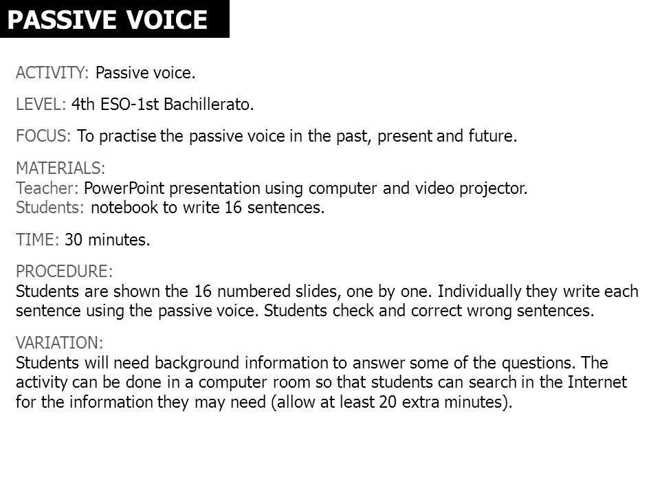 PASSIVE VOICE ACTIVITY: Passive voice.