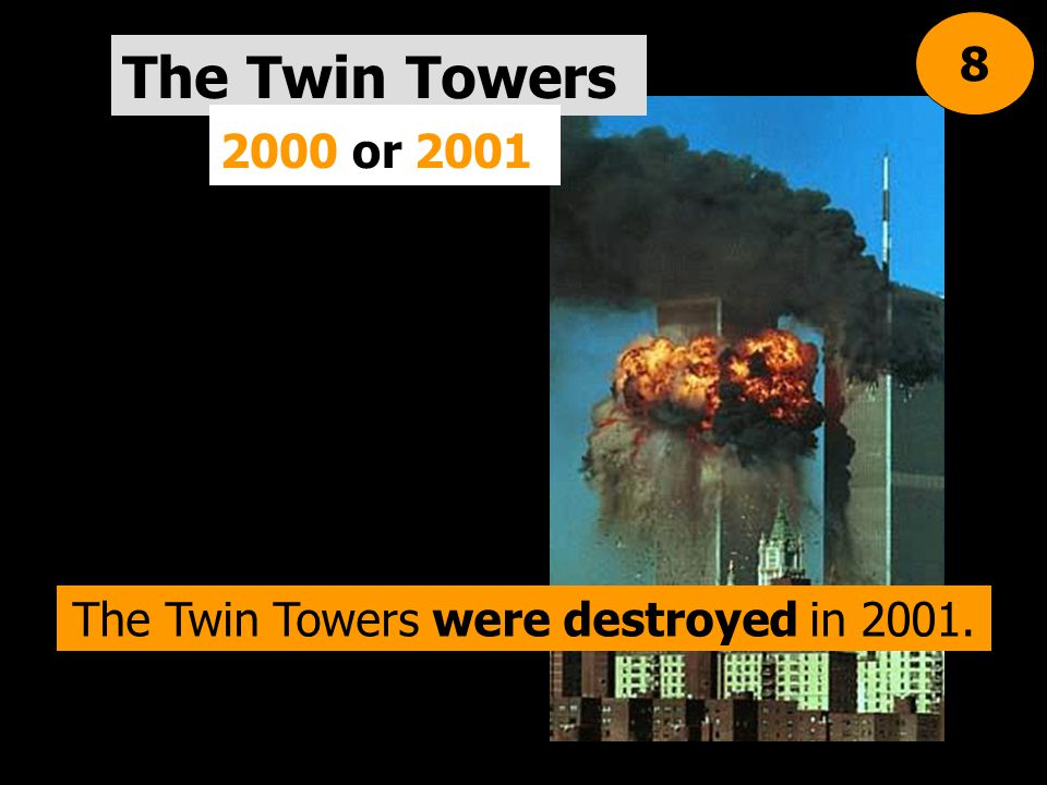 The Twin Towers were destroyed in 2001.