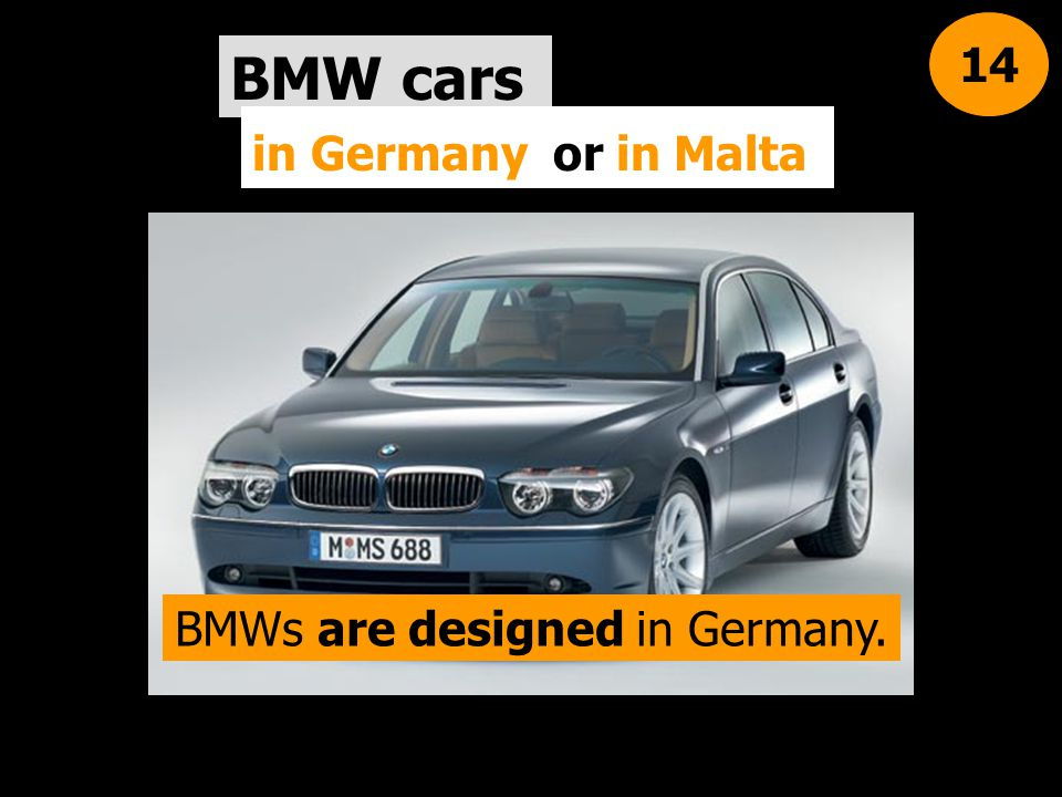 BMWs are designed in Germany.