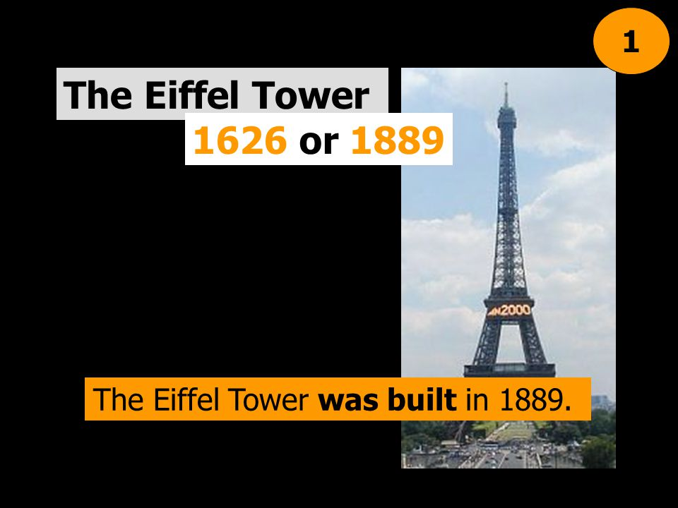 The Eiffel Tower was built in 1889.