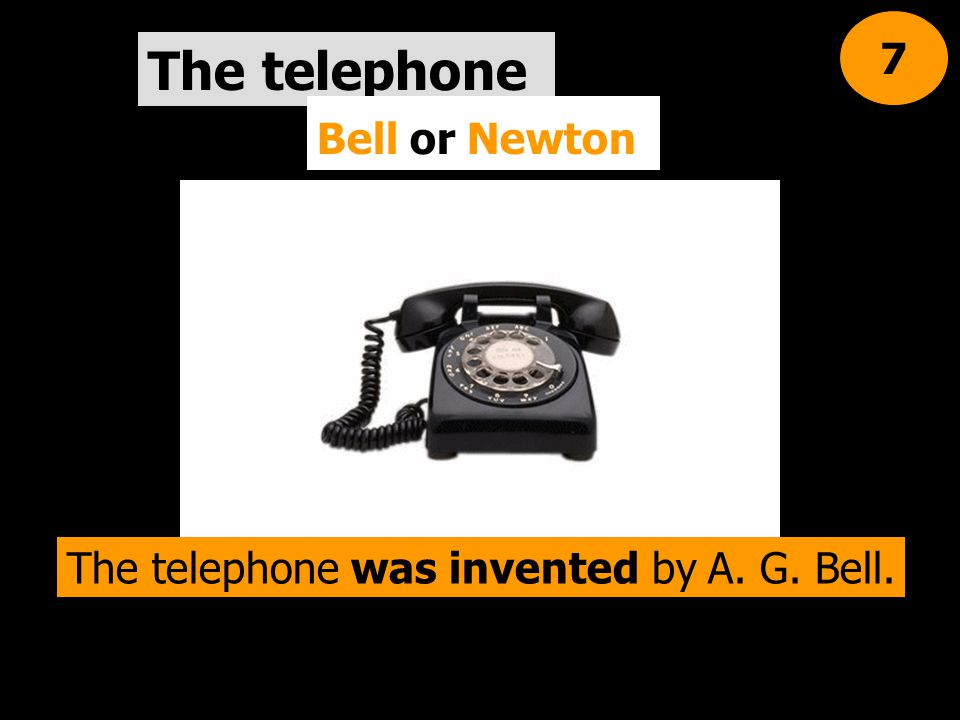 The telephone was invented by A. G. Bell.