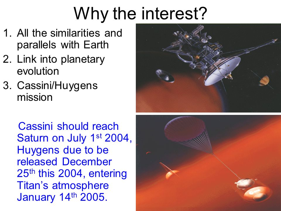 Why the interest All the similarities and parallels with Earth
