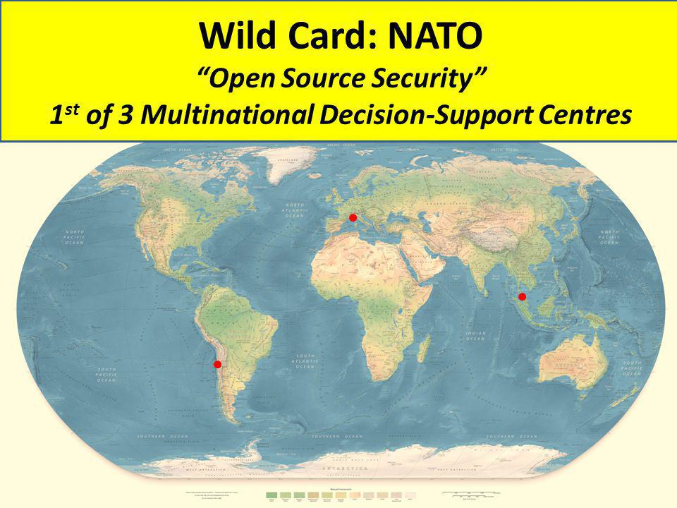 Wild Card: NATO Open Source Security 1st of 3 Multinational Decision-Support Centres