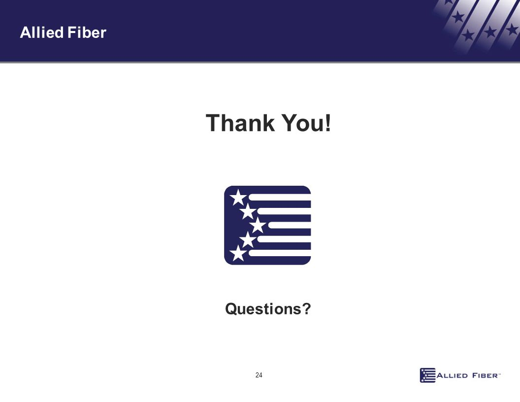 Allied Fiber Thank You! Questions 24