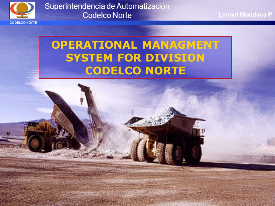 OPERATIONAL MANAGMENT SYSTEM FOR DIVISION CODELCO NORTE