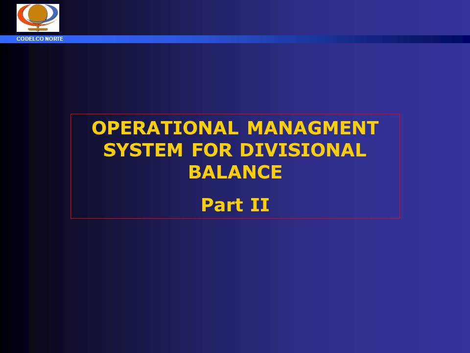 OPERATIONAL MANAGMENT SYSTEM FOR DIVISIONAL BALANCE
