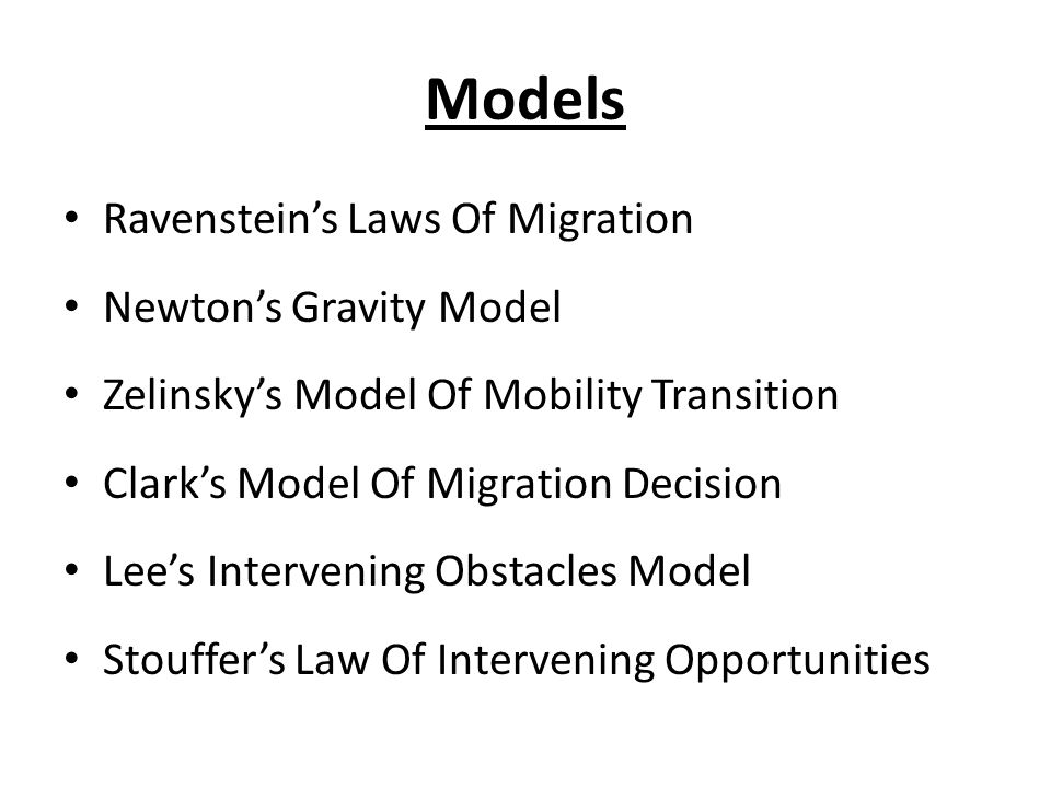 Models Ravenstein's Laws Of Migration Newton's Gravity Model