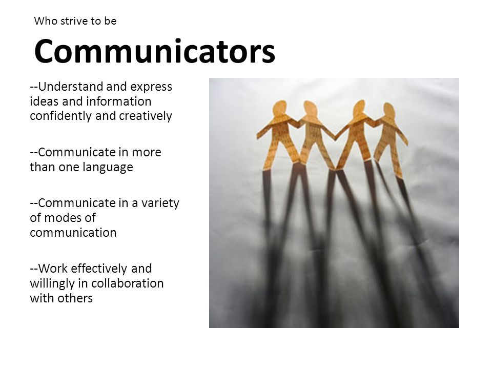 Who strive to be Communicators