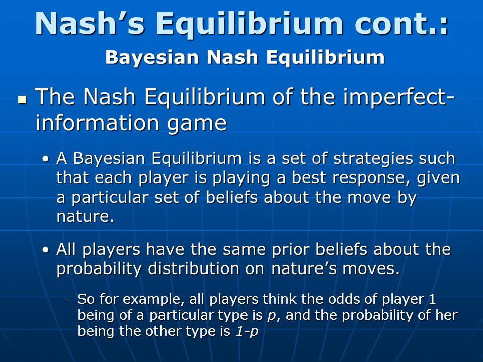 Nash's Equilibrium cont.: