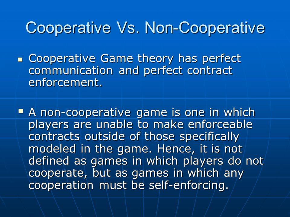Cooperative Vs. Non-Cooperative