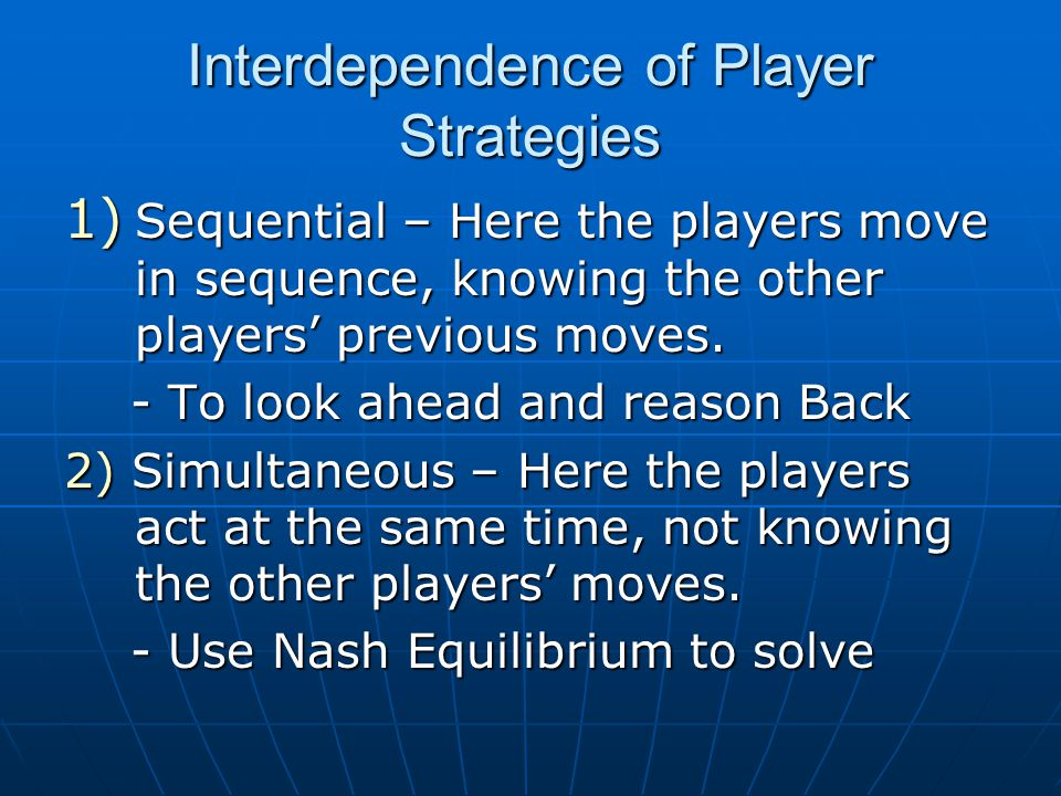 Interdependence of Player Strategies