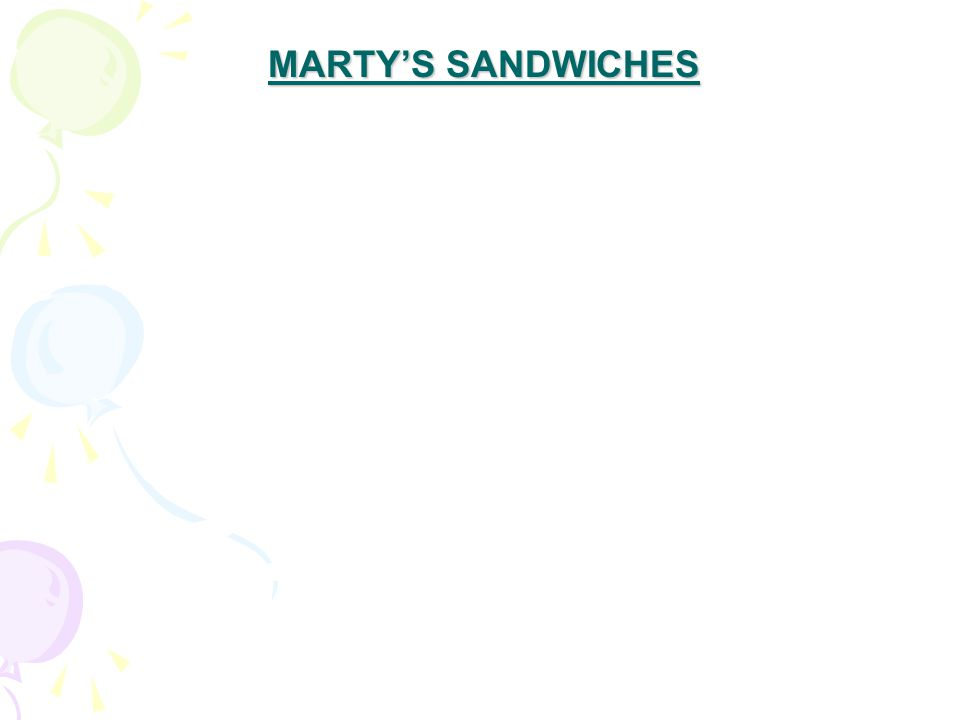 MARTY'S SANDWICHES