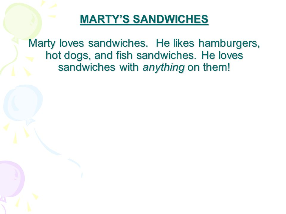 MARTY'S SANDWICHES Marty loves sandwiches