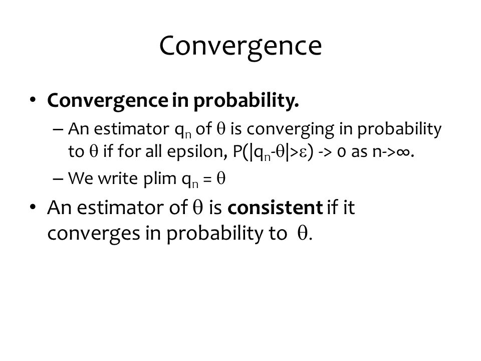 Convergence Convergence in probability.