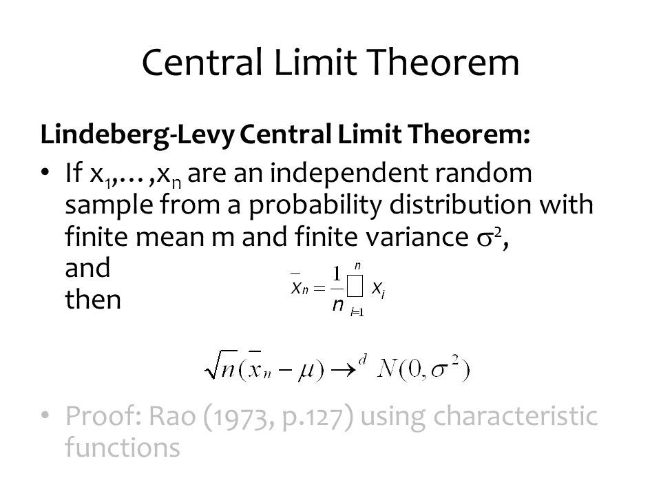 Central Limit Theorem Lindeberg-Levy Central Limit Theorem: