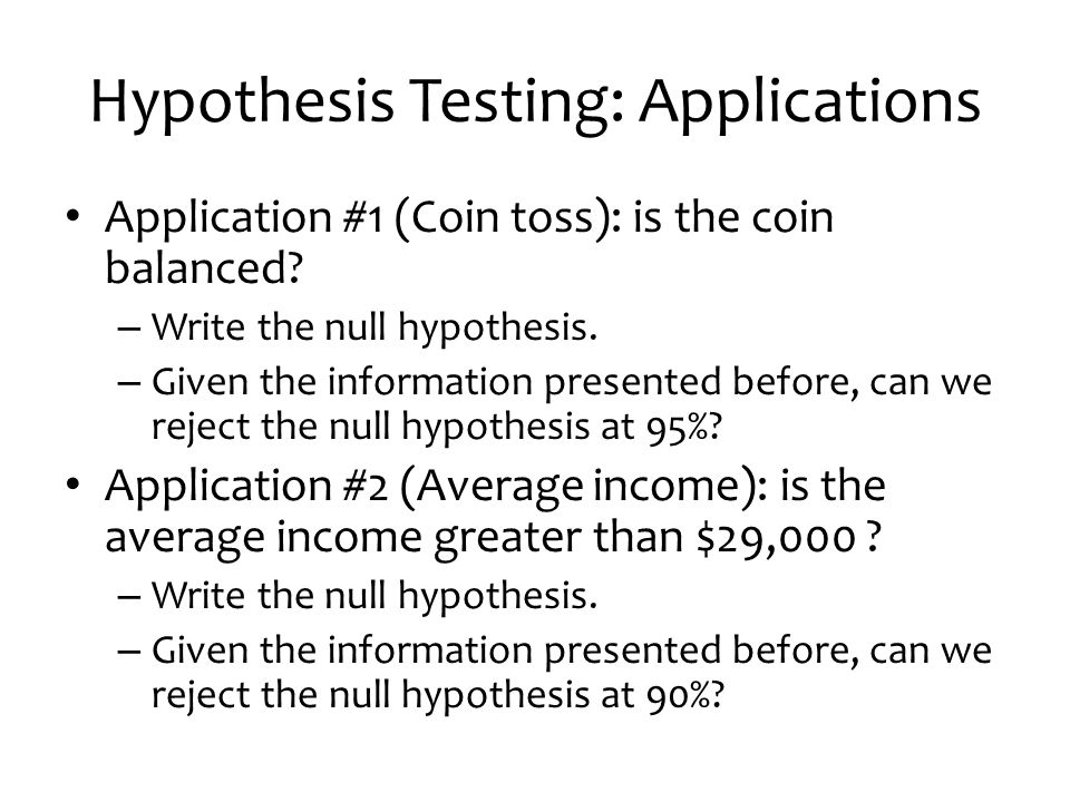 Hypothesis Testing: Applications