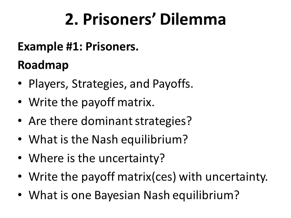 2. Prisoners' Dilemma Example #1: Prisoners. Roadmap