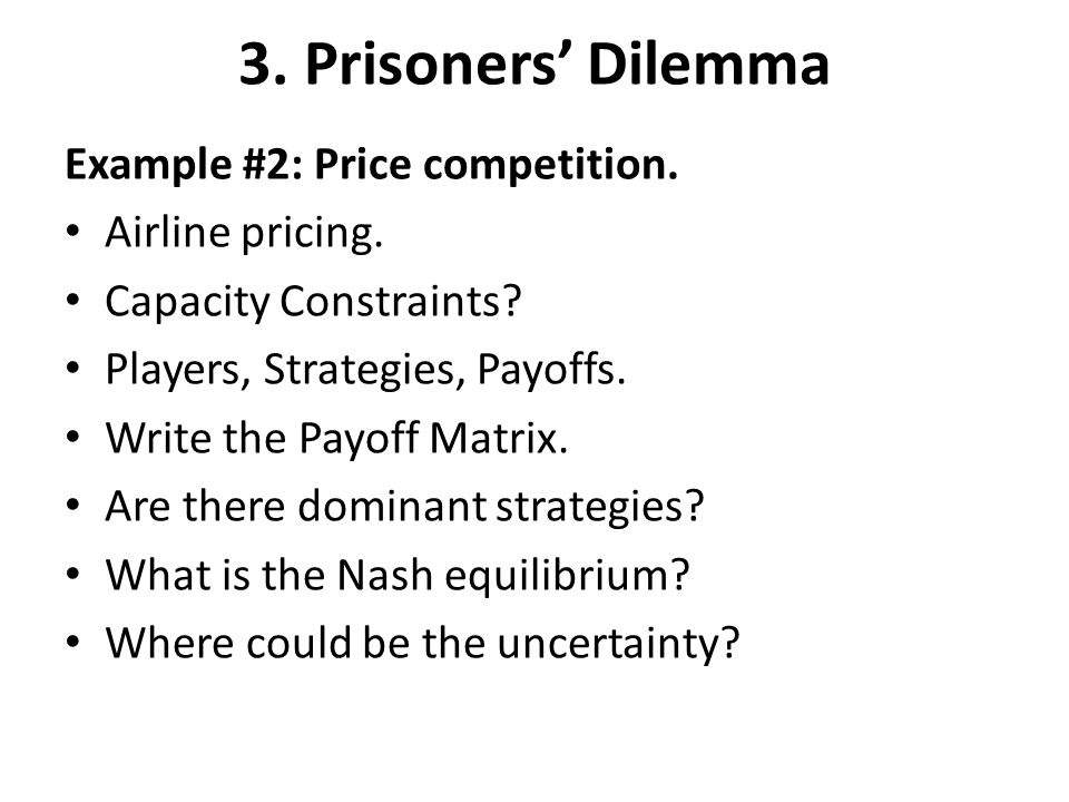 3. Prisoners' Dilemma Example #2: Price competition. Airline pricing.