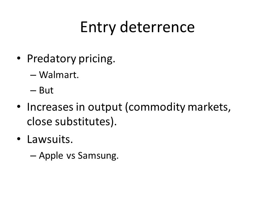 Entry deterrence Predatory pricing.