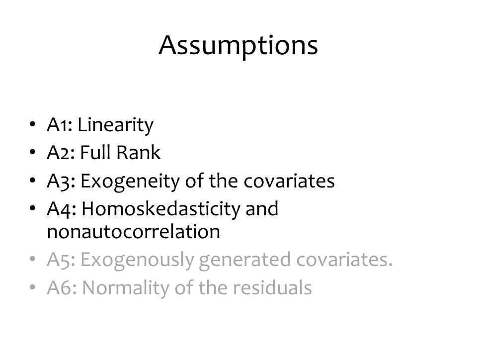 Assumptions A1: Linearity A2: Full Rank