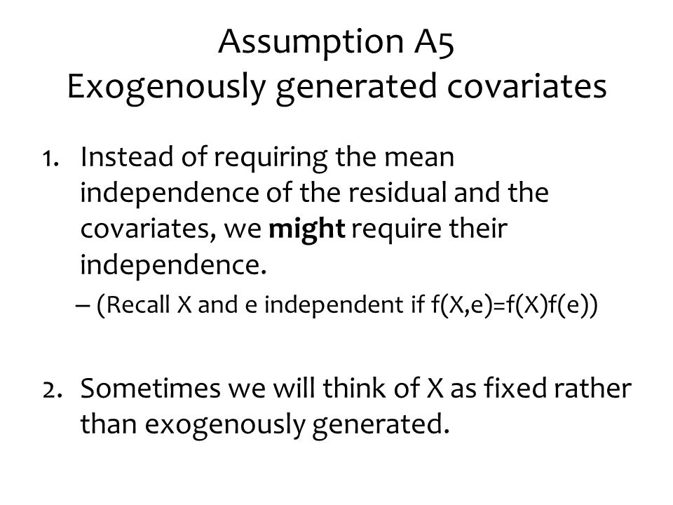 Assumption A5 Exogenously generated covariates