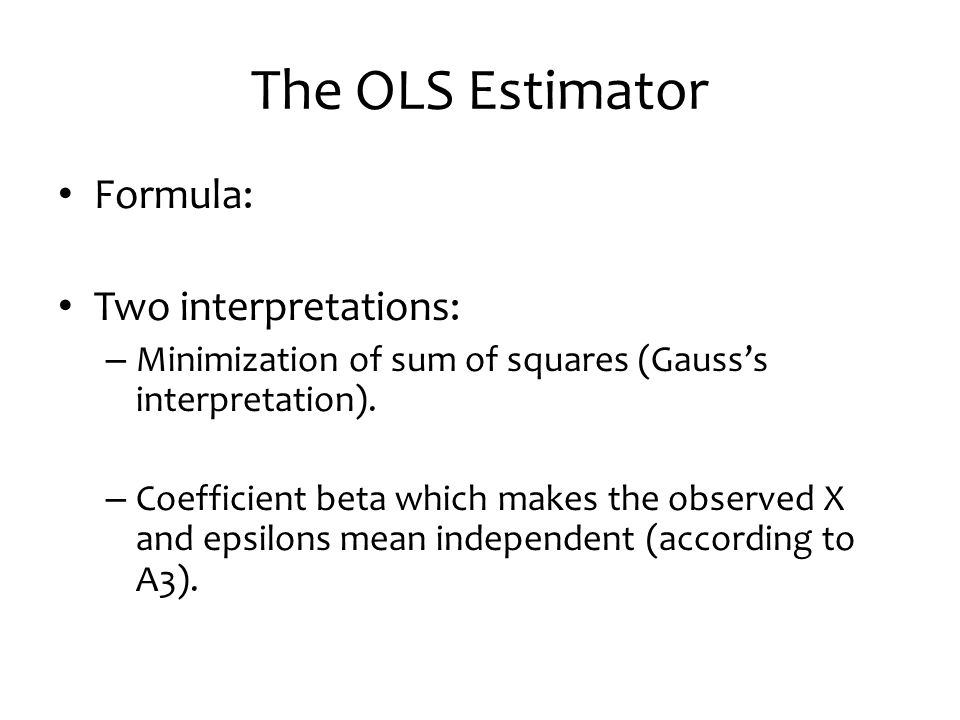 The OLS Estimator Formula: Two interpretations: