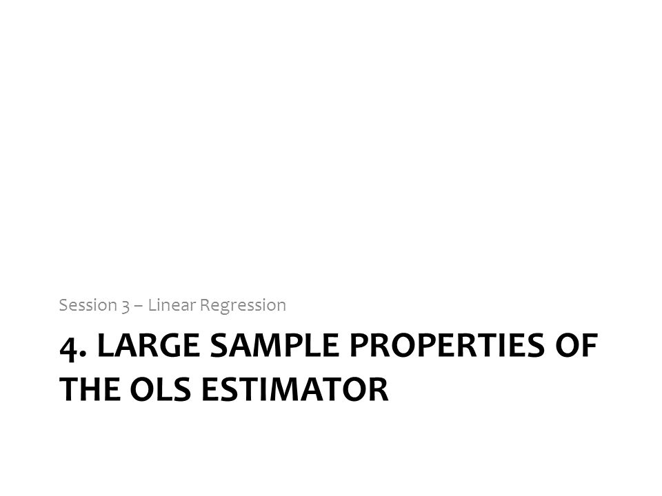 4. Large sample properties of the ols estimator