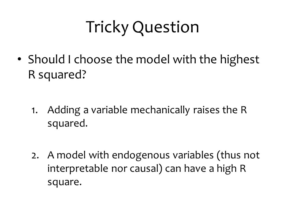 Tricky Question Should I choose the model with the highest R squared