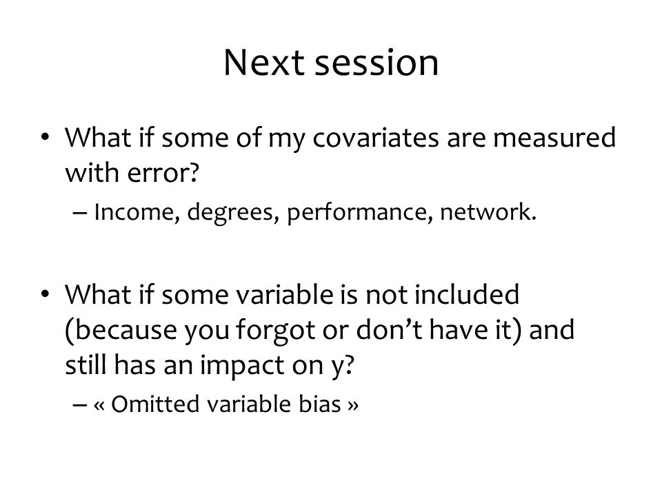 Next session What if some of my covariates are measured with error