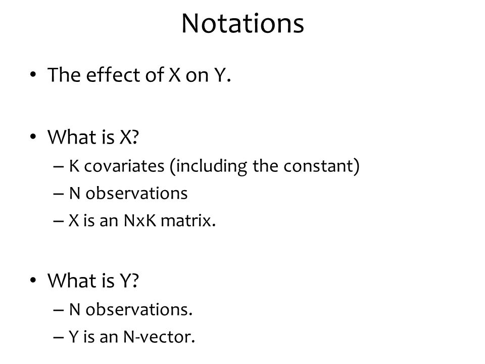 Notations The effect of X on Y. What is X What is Y