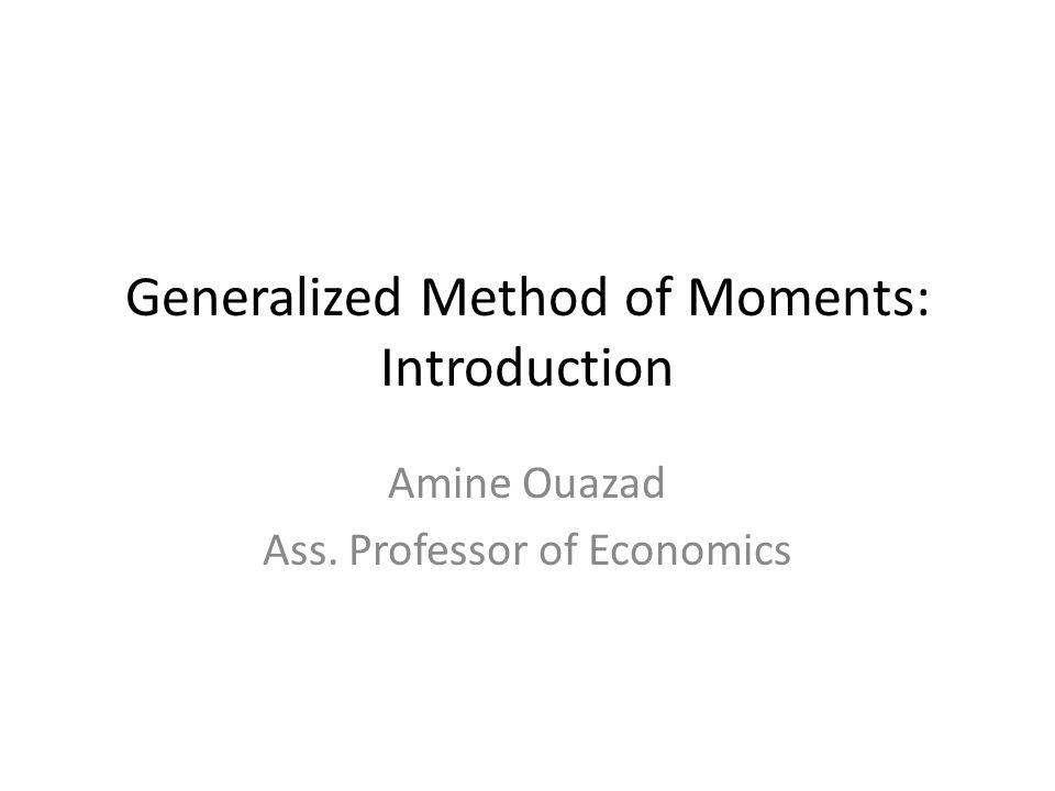 Generalized Method of Moments: Introduction