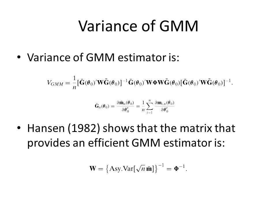 Variance of GMM Variance of GMM estimator is: