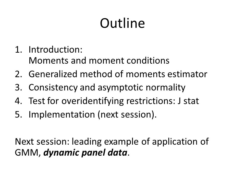 Outline Introduction: Moments and moment conditions