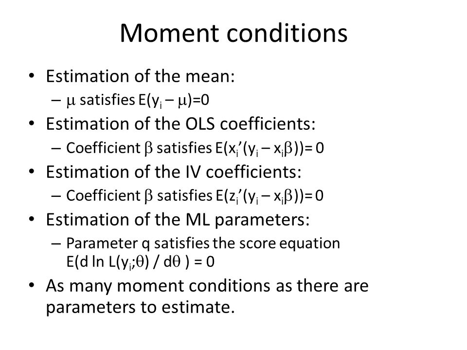 Moment conditions Estimation of the mean: