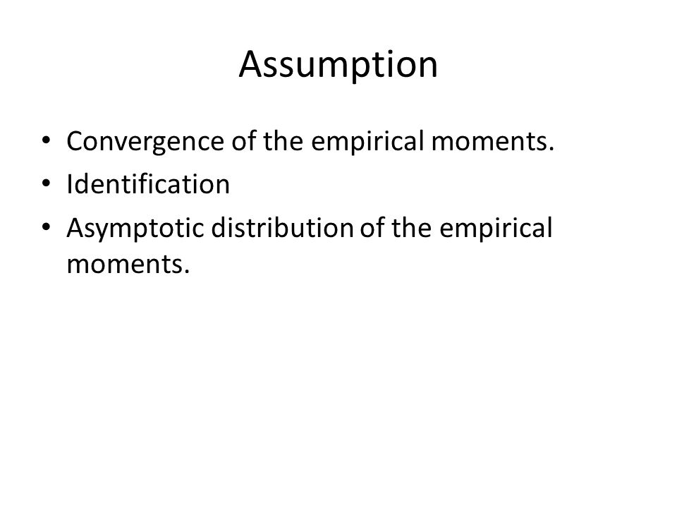 Assumption Convergence of the empirical moments. Identification