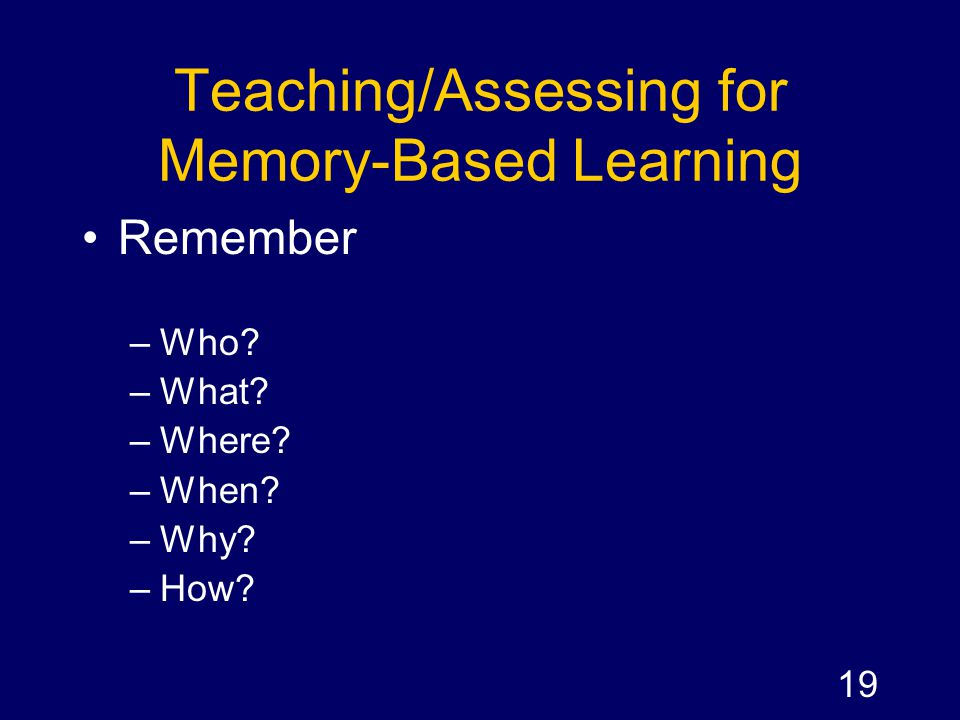 Teaching/Assessing for Memory-Based Learning