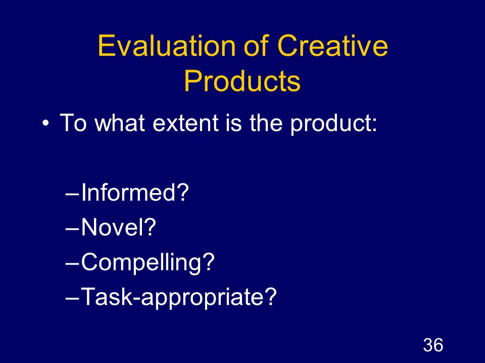 Evaluation of Creative Products