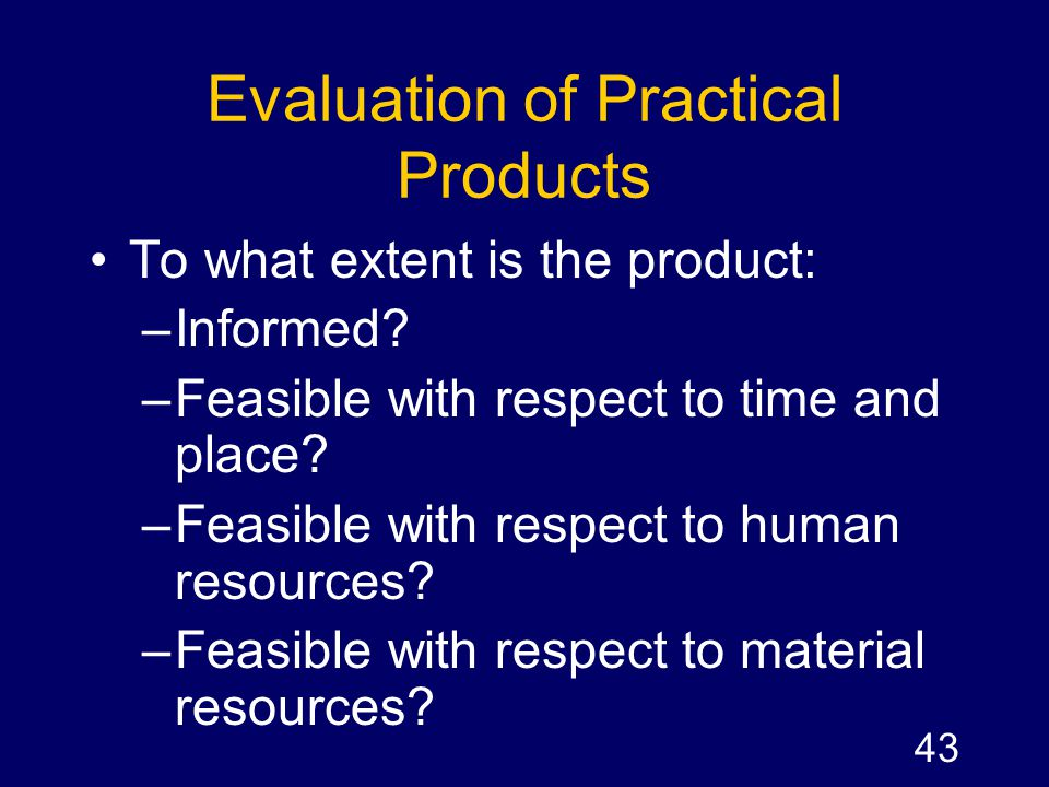 Evaluation of Practical Products