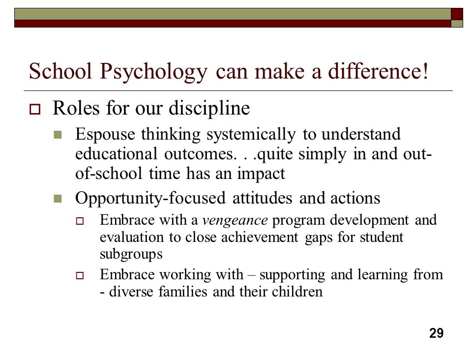 School Psychology can make a difference!