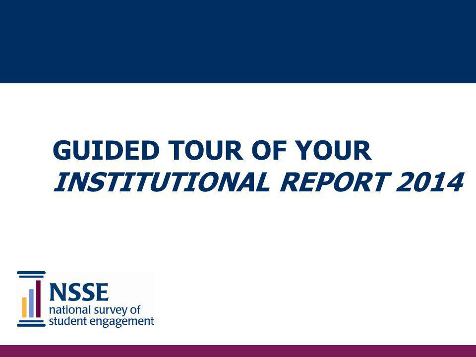 guided tour of your Institutional Report 2014