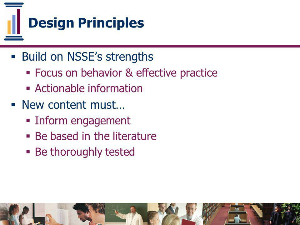 Design Principles Build on NSSE's strengths New content must…