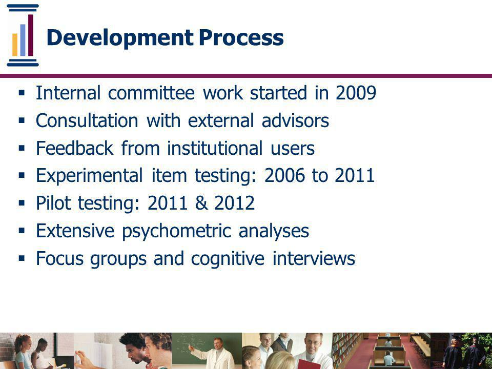 Development Process Internal committee work started in 2009