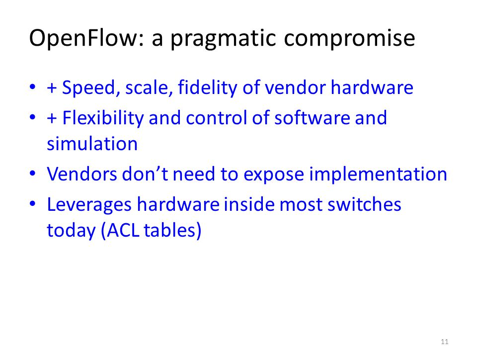 OpenFlow: a pragmatic compromise