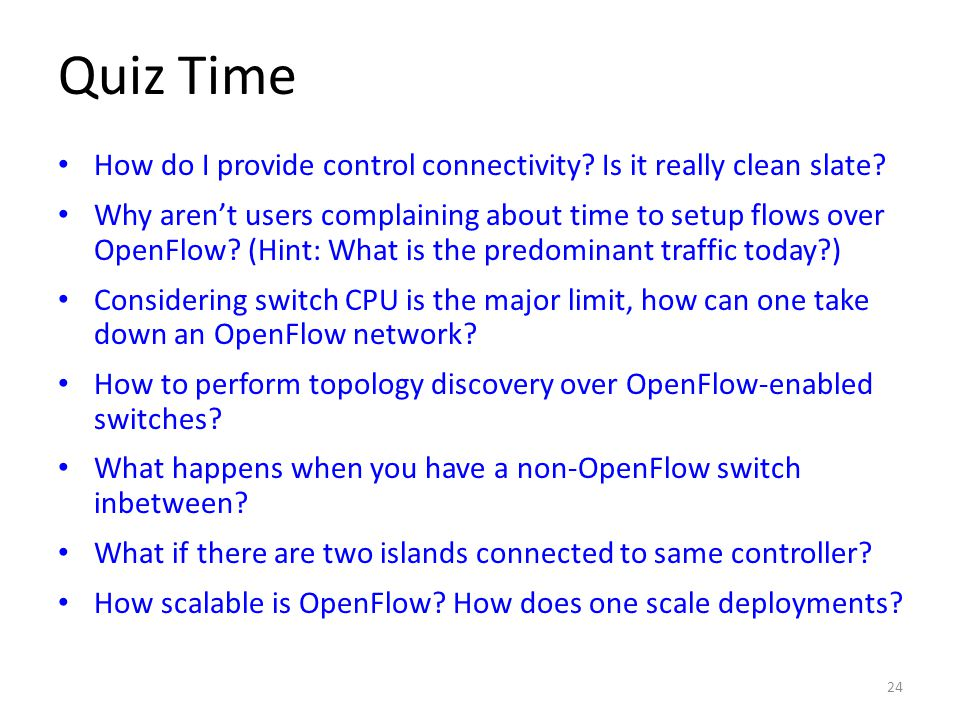 Quiz Time How do I provide control connectivity Is it really clean slate