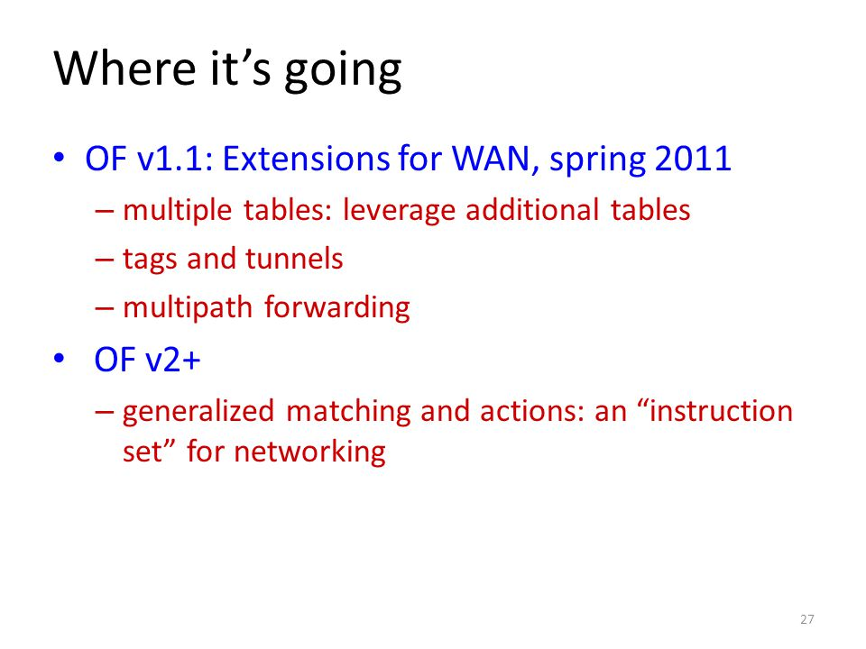Where it's going OF v1.1: Extensions for WAN, spring 2011 OF v2+