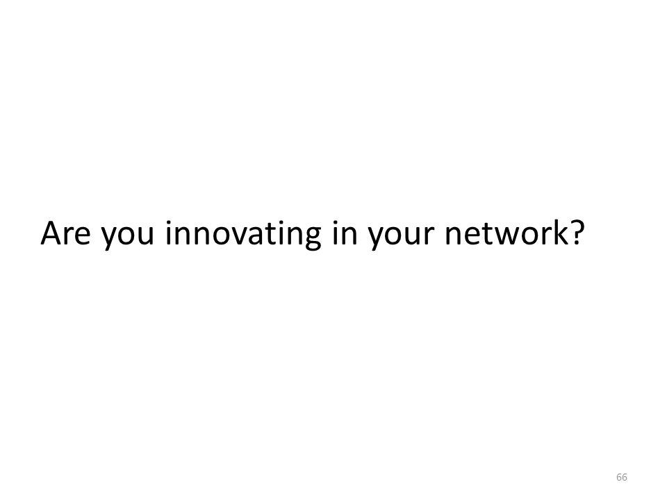 Are you innovating in your network