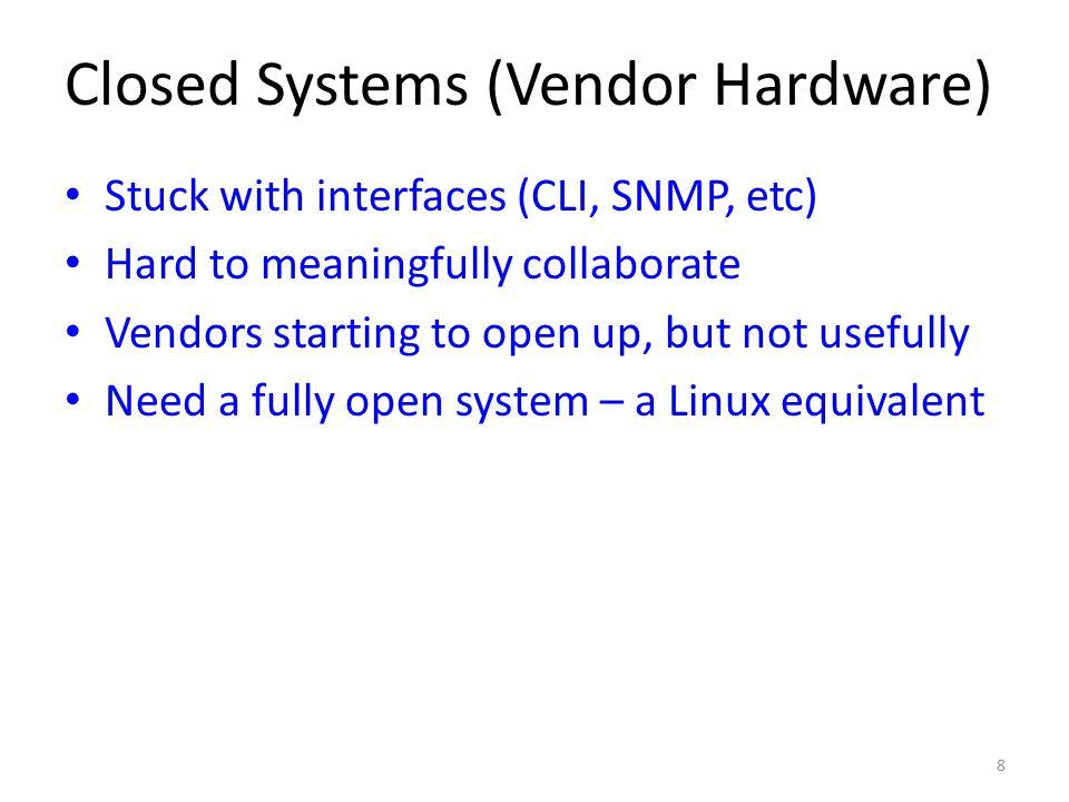 Closed Systems (Vendor Hardware)