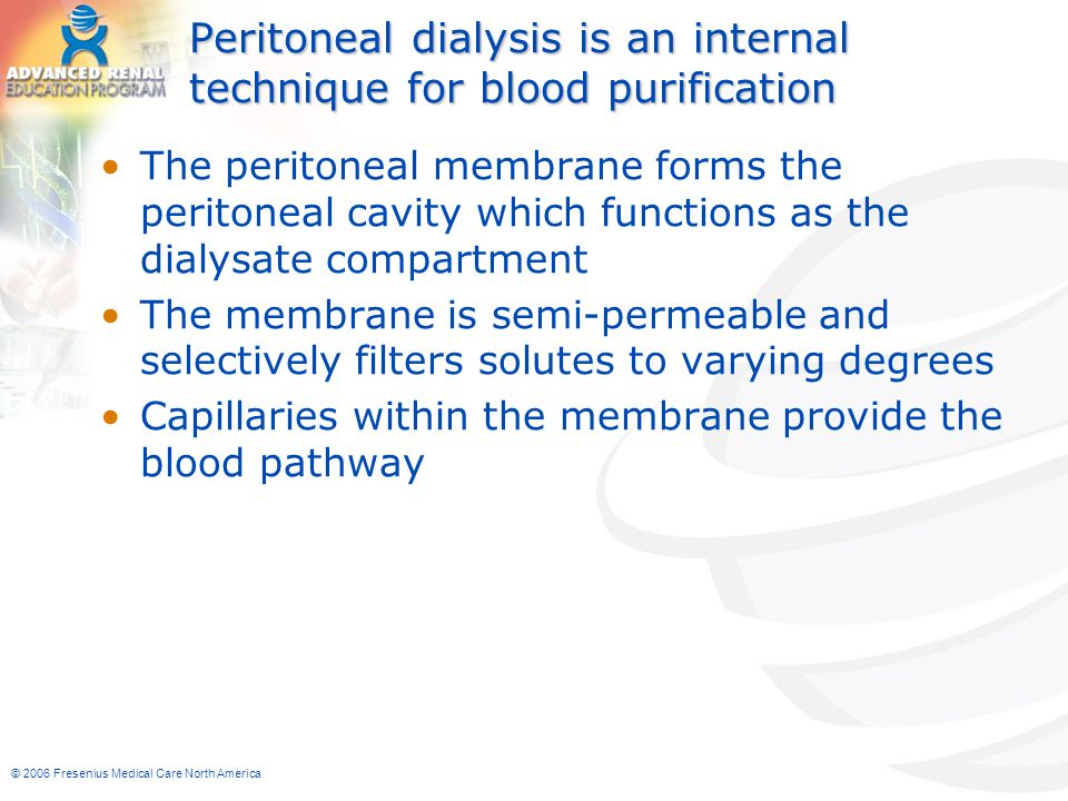 Peritoneal dialysis is an internal technique for blood purification